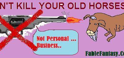 Dont kill old horses